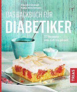 Das Backbuch für Diabetiker von Grzelak,  Claudia, Hirschmann,  Katja