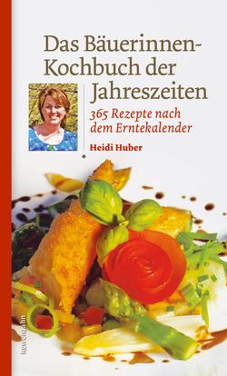Das Bäuerinnen-Kochbuch der Jahreszeiten von Huber,  Heidi