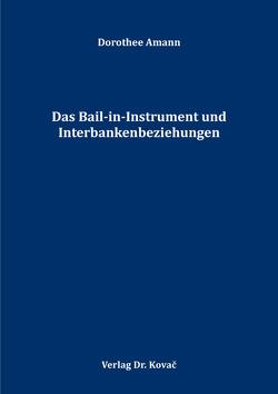 Das Bail-in-Instrument und Interbankenbeziehungen von Amann,  Dorothee
