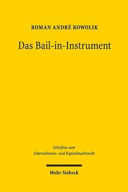 Das Bail-in-Instrument von Kowolik,  Roman André