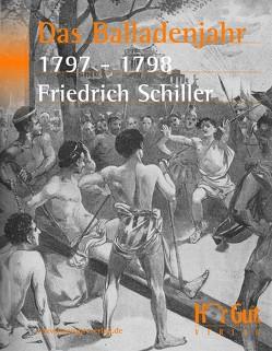 Das Balladenjahr 1797-98 von Schiller,  Friedrich