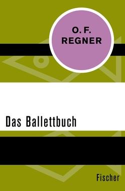 Das Ballettbuch von Regner,  O. F.