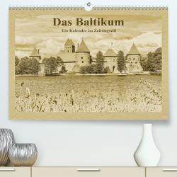 Das Baltikum – Ein Kalender im Zeitungsstil (Premium, hochwertiger DIN A2 Wandkalender 2021, Kunstdruck in Hochglanz) von Kirsch,  Gunter