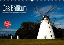 Das Baltikum – Unterwegs in faszinierenden Kulturlandschaften (Wandkalender 2019 DIN A3 quer)