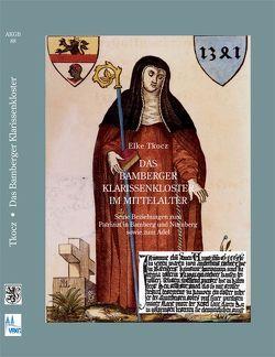 Das Bamberger Klarissenkloster im Mittelalter von Blaufuss,  Dietrich, Tkocz,  Elke