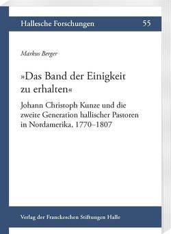 »Das Band der Einigkeit zu erhalten« von Berger,  Markus