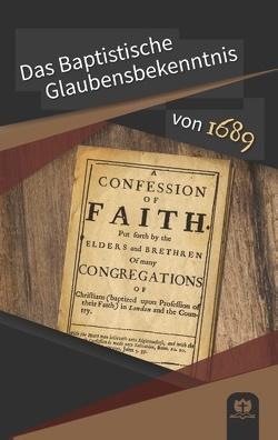 Das Baptistische Glaubensbekenntnis von 1689 von Kunstmann,  Robert