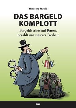 Das Bargeld-Komplott von Stefan,  Roth, Stützle,  Hansjörg