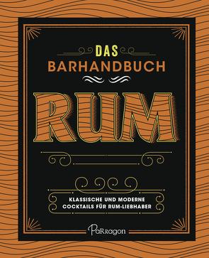 Das Barhandbuch Rum