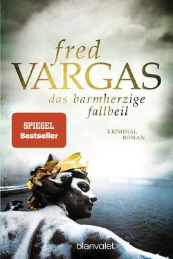 Das barmherzige Fallbeil von Schwarze,  Waltraud, Vargas,  Fred