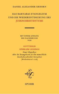 DAS BARNABASEVANGELIUM UND DIE WIEDERENTDECKUNG DES JUDENCHRISTENTUMS von Erhorn,  Daniel Alexander
