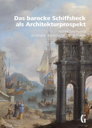 Das barocke Schiffsheck als Architekturprospekt von Jan,  Pieper