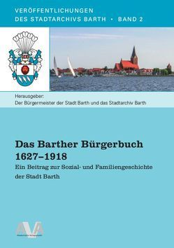 Das Barther Bürgerbuch 1627 bis 1918 von Hamel,  Jürgen, Kerth,  Stefan