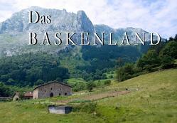 Das Baskenland – Ein Bildband von Rackner,  Thomas