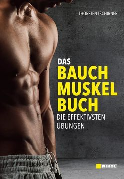 Das Bauchmuskelbuch:Mehr Muskeln – weniger Fett von Tschirner,  Thorsten, Wolters,  Christine