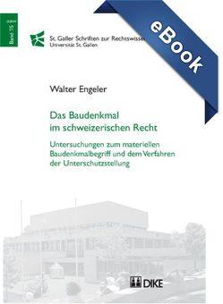 Das Baudenkmal im schweizerischen Recht von Engeler,  Walter