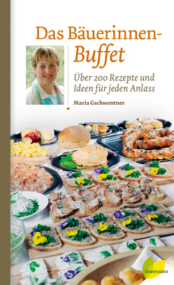 Das Bäuerinnen-Buffet von Gschwentner,  Maria