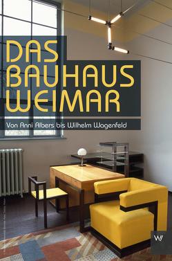Das Bauhaus in Weimar von Eckert,  Christian, Völkel,  Ulrich