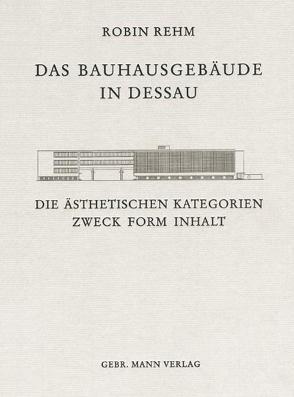 Das Bauhausgebäude in Dessau von Rehm,  Robin