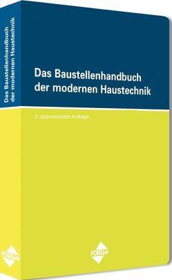 Das Baustellenhandbuch der modernen Haustechnik von Bernd Müller, Croissant,  André, Henrich,  Martin, Jeschkeit,  Reinhard, Kraner,  Matthias, Paul,  Eberhard