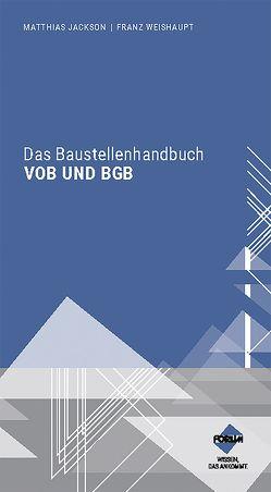 Das Baustellenhandbuch VOB und BGB von Jackson,  Matthias, Weishaupt,  Franz