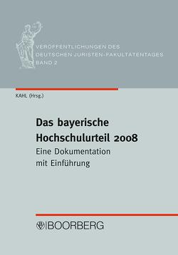 Das bayerische Hochschulurteil 2008 von Gärditz,  Klaus Ferdinand, Kahl,  Wolfgang