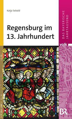 Das bayerische Jahrtausend von Sebald,  Katja
