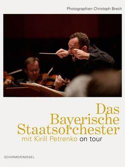 Das Bayerische Staatsorchester mit Kirill Petrenko on tour von Bachler,  Nikolaus, Eggebrecht,  Harald