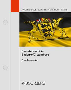 Das Beamtenrecht in Baden-Württemberg von Beck †,  Erwin, Danner,  Zeno, Gehlhaar,  Volker, Heinz,  Jochen, Mueller,  Gerhard