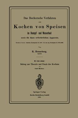 Das Beckersche Verfahren zum Kochen von Speisen im Dampf- und Wasserbad, sowie die dazu erforderlichen Apparate von Becker,  Carl, Henneberg,  R.