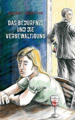 Das Bedürfnis und die Vergewaltigung von Schlitte,  Helmut