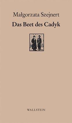 Das Beet des Cadyk von Szejnert,  Malgorzata, Voelkel,  Benjamin
