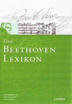 Das Beethoven-Lexikon von Loesch,  Heinz von, Raab,  Claus