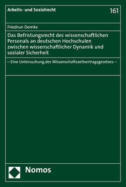 Das Befristungsrecht des wissenschaftlichen Personals an deutschen Hochschulen zwischen wissenschaftlicher Dynamik und sozialer Sicherheit von Domke,  Friedrun