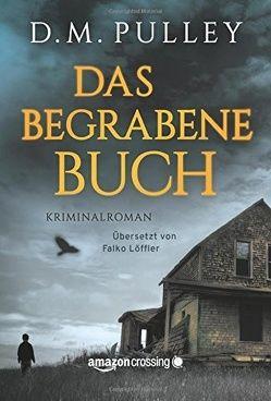 Das begrabene Buch von Löffler,  Falko, Pulley,  D. M.