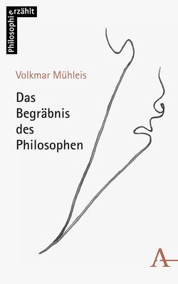 Das Begräbnis des Philosophen von Mühleis,  Volkmar