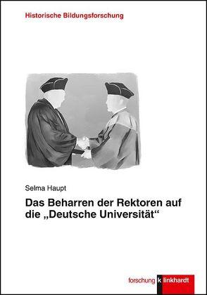 """Das Beharren der Rektoren auf die """"Deutsche Universität"""" von Haupt,  Selma"""