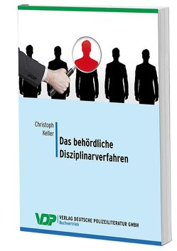 Das behördliche Disziplinarverfahren von Keller,  Christoph