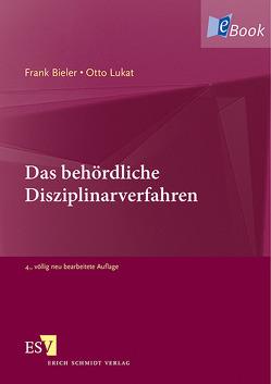 Das behördliche Disziplinarverfahren von Bieler,  Frank, Lukat,  Otto