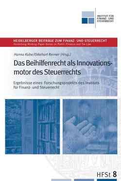 Das Beihilfenrecht als Innovationsmotor des Steuerrechts von Kube,  Hanno, Reimer,  Ekkehart