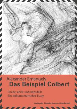 Das Beispiel Colbert – Das Fin de Siècle und die Republik von Emanuely,  Alexander, Mischkulnig,  Lydia