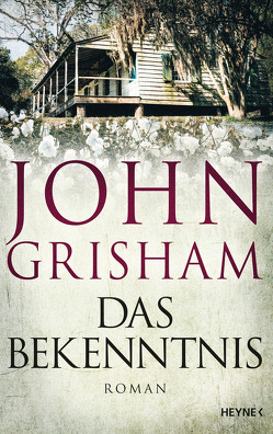 Das Bekenntnis von Dorn-Ruhl,  Kristiana, Grisham,  John, Reiter,  Bea, Walsh-Araya,  Imke