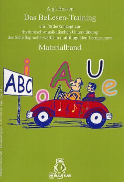 Das BeLesen-Training ein Förderkonzept zur rhythmisch-musikalischen Unterstützung des Schriftspracherwerbs in multilingualen Lerngruppen von Bossen,  Anja