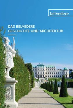 Das Belvedere. Geschichte und Architektur von Lechner,  Georg, Rollig,  Stella