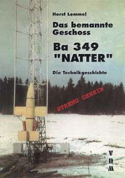 "Das bemannte Geschoß Ba 349 ""NATTER"" von Lommel,  Horst"