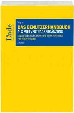 Das Benutzerhandbuch als Mietvertragsergänzung von Wagner,  Roman