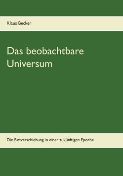 Das beobachtbare Universum von Becker,  Klaus