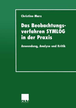 Das Beobachtungsverfahren SYMLOG in der Praxis von Marx,  Christine