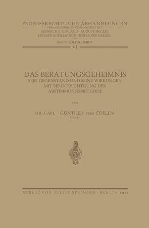 Das Beratungsgeheimnis von Coelln,  Carl Günther von, Gerland,  Heinrich, Goldschmidt,  James, Hegler,  August, Kohlrausch,  Eduard, Nagler,  Johannes