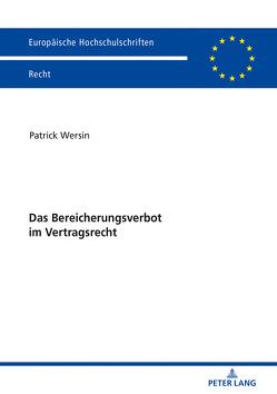 Das Bereicherungsverbot im Vertragsrecht von Wersin,  Patrick